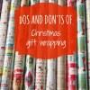 Dos and don'ts of Christmas gift wrapping