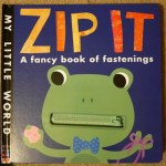 Learn to fasten with Zip It by Patricia Hegarty