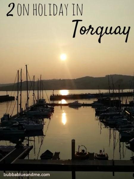 2 on holiday in Torquay - Bubbablueandme