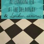 Afternoon tea at The Delaunay and other London eateries