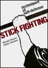 Stick Fighting Techniques of Self Defense