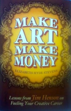 Make Art Make Money, by Elizabeth Hyde Stevens. Photo by Morgan Lehofer