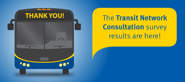 Thank you for participating in the Transit Network Consultation!
