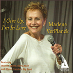 Marlene VerPlanck: I Give Up, I'm in Love