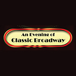 Jan. 24: An Evening of Classic Broadway