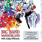 Gary Williams: Big Band Wonderland with Gary Williams