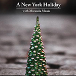 A New York Holiday with Miranda Music