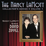 The Nancy LaMott Collector's Series Volume 1: Nancy LaMott Sings David Zippel