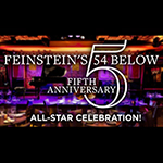 June 5: Feinstein's/54 Below 5th Anniversary All-Star Celebration