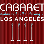Oct. 6-8: Cabaret Is Alive and Well and Living in L.A.