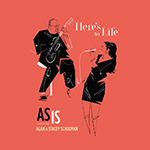 As Is featuring Alan & Stacey Schulman: Here's to Life