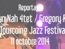 Youn Sun Nah Quartet / Gregory Porter @Tourcoing Jazz Festival, 11 octobre 2014