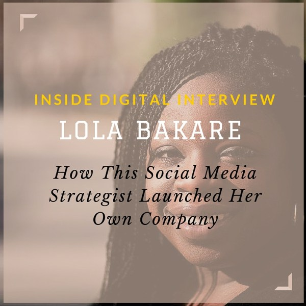 INSIDE DIGITAL INTERVIEW Lola Bakare