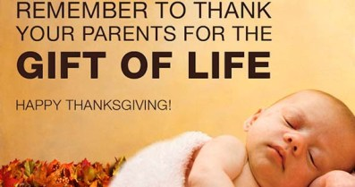 Thank your Parents for the Gift of Life