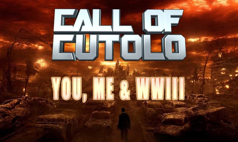 You, Me & WWIII