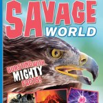 Discover the Savage World by Camilla de la Bedoyere et al