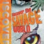 Discover the Savage World by Camilla de la Bedoyere et al.