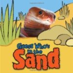 Guess Who's in the Sand introduces young children to some of their favourite animals from desert habitats.