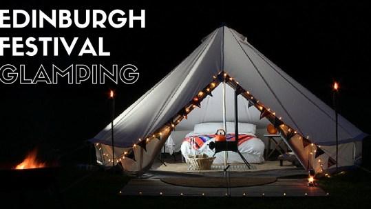 EDINBURGH Festival and Fringe Glamping Bell Tent