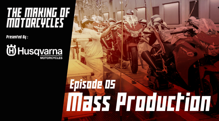 Episode 05 : Mass Production