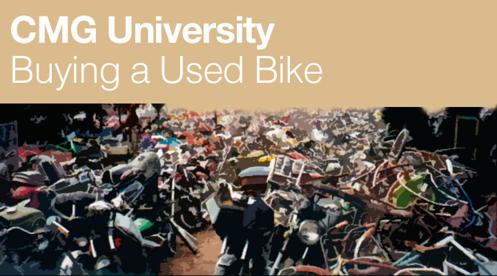 CMG University: How to buy a used bike