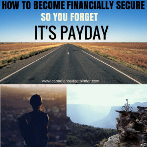 HOW TO BECOME SO FINANCIALLY SECURE YOU FORGET IT'S PAYDAY(1)