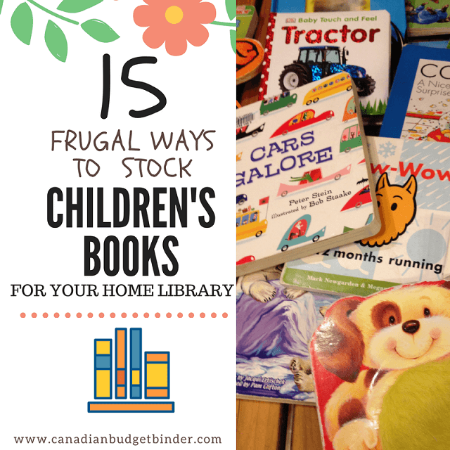15 Frugal Ways To Stock Children's Books For Your Home Library