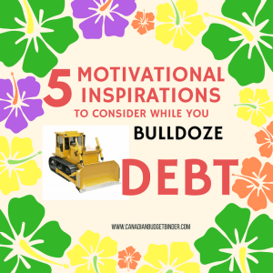 5 motivational inspirations to consider while you bulldoze debt