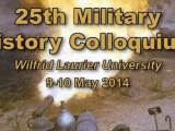 The 25th Military History Colloquium, 9-10 May 2014