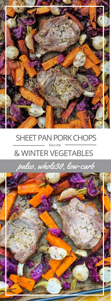 Sheet Pan Pork Chops & Winter Vegetables | Paleo, Whole30, Low-Carb | The Real Food Effect by Candace Kennedy, Certified Nutritionist