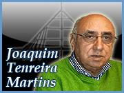 Joaquim Tenreira Martins - Opinião - Capeia Arraiana