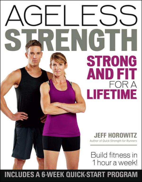 Ageless Strength by Jeff Horowitz