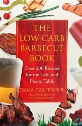 The Low-Carb Barbecue Cook Book By Dana Carpender