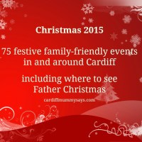 Christmas 2015: 75 festive family-friendly events in and around Cardiff including where to see Father Christmas