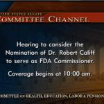 Live Blog: Senate Hearing On Rob Califf's Nomination For FDA Commissioner