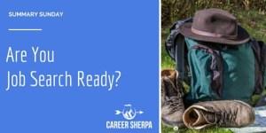 Summary Sunday: Are You Job Search Ready?