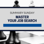 Summary Sunday: Master Your Job Search