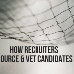 How Recruiters Source and Vet Candidates in 2016