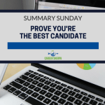 Summary Sunday: Prove You're The Best Candidate