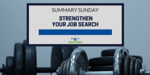 Summary Sunday: Strengthen Your Job Search