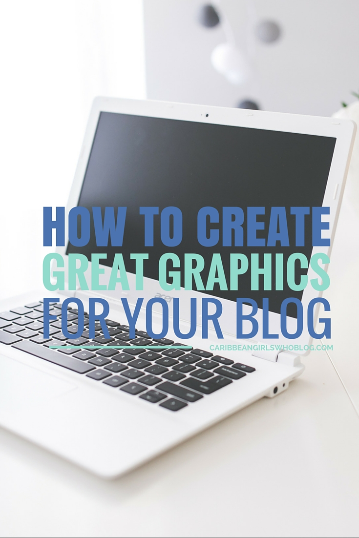 How To Create Great Graphics For Your Blog
