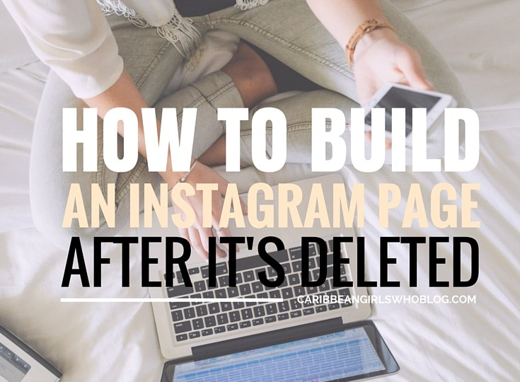 How To Build An Instagram Page…After It's Deleted