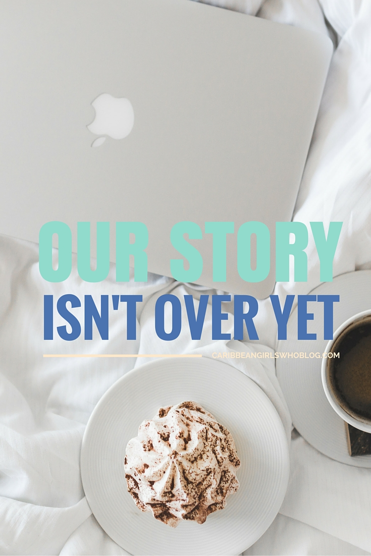 Our Story Isn't Over Yet