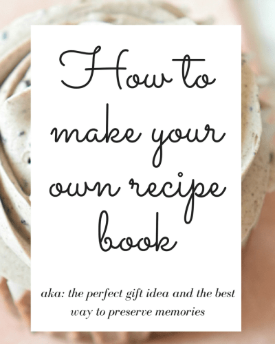 How to Make your Own Recipe Book | Holiday Gift Idea