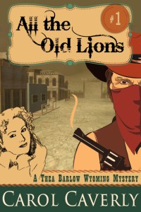 Caverly, Carol - Thea Barlow Series - -Book 1 - R2 - All the Old Lions