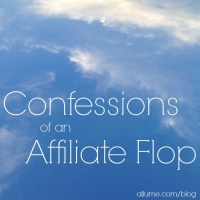 Confessions of An Affiliate Flop