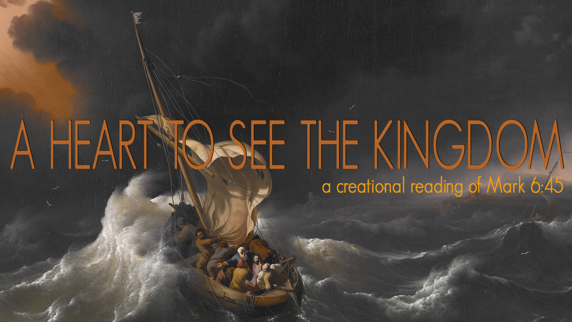 Mark 6:45-56 – A Heart to See the Kingdom