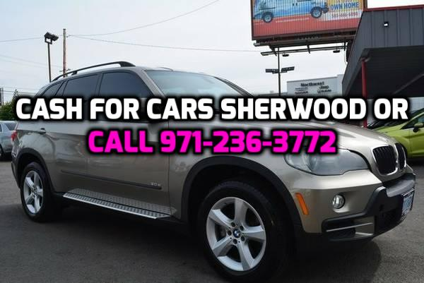 We want to buy your car today in Sherwood OR