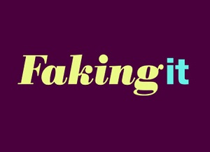 Faking It -
