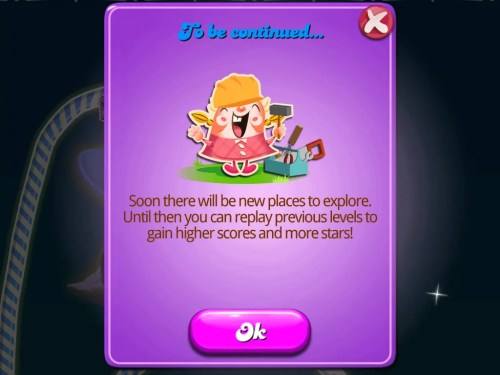 #100HappyDays — Day 29 — Candy Crush Saga — Dreamworld — To Be Continued Screen